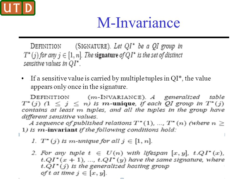 M-Invariance If a sensitive value is carried by multiple tuples in QI*, the value appears only once in the signature.
