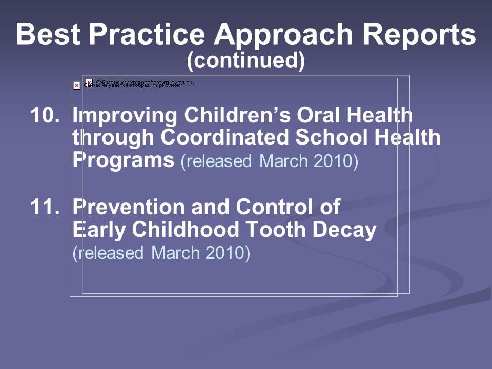 Best Practice Approach Reports (continued) 10.