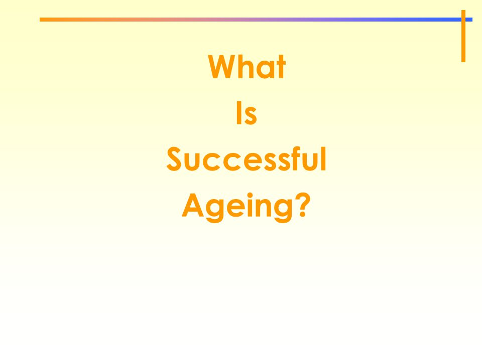 What Is Successful Ageing?