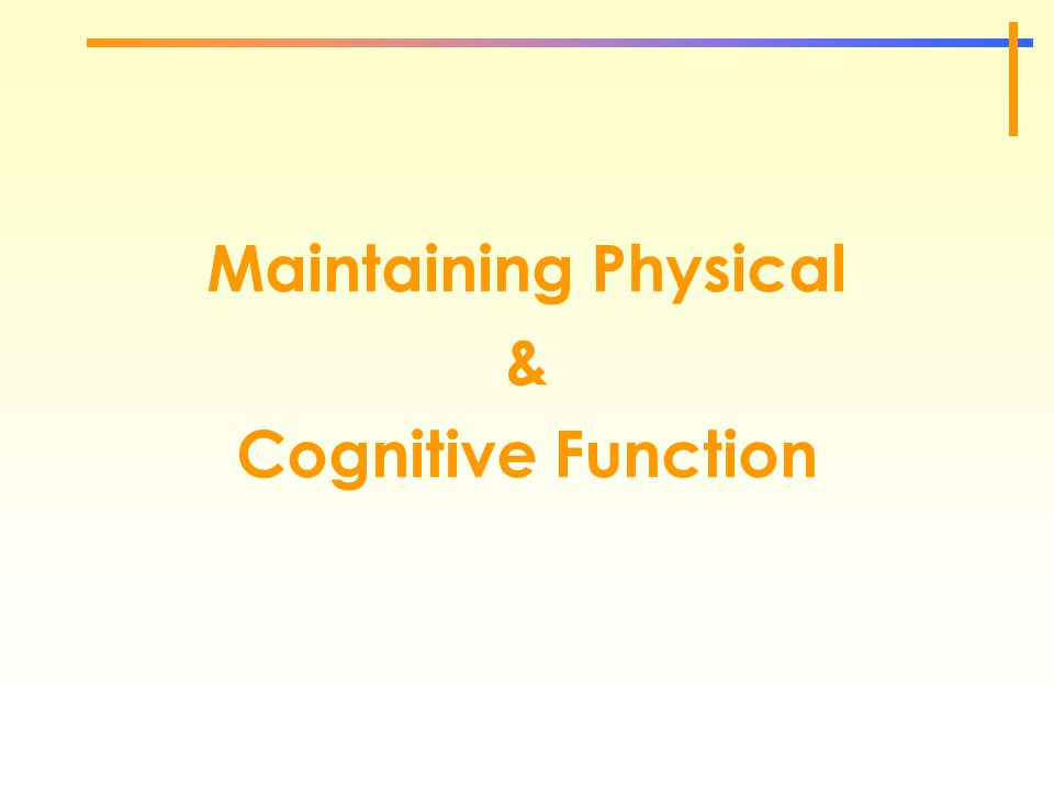 Maintaining Physical & Cognitive Function