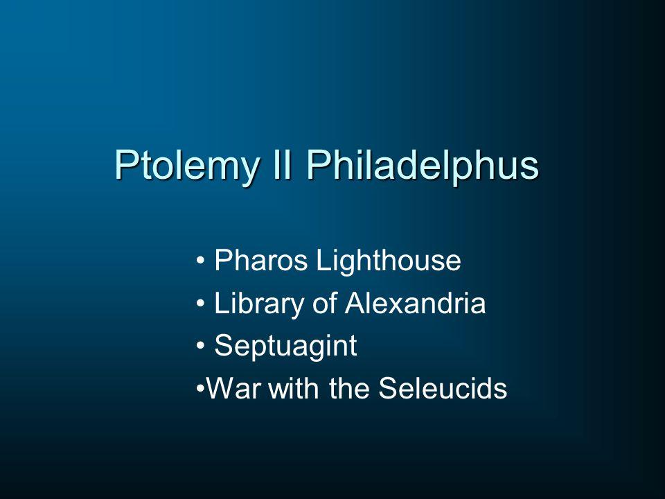 Ptolemy II Philadelphus Pharos Lighthouse Library of Alexandria Septuagint War with the Seleucids
