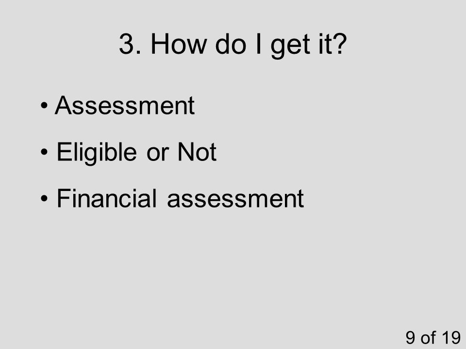 3. How do I get it 9 of 19 Assessment Eligible or Not Financial assessment