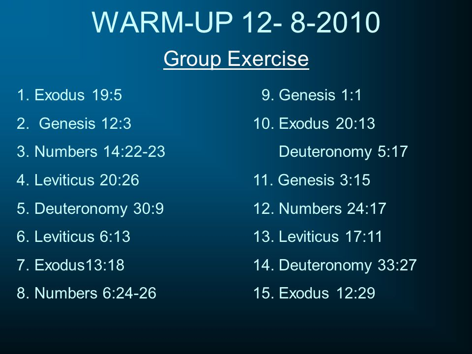 WARM-UP 12- 8-2010 Group Exercise 1.Exodus 19:5 9.