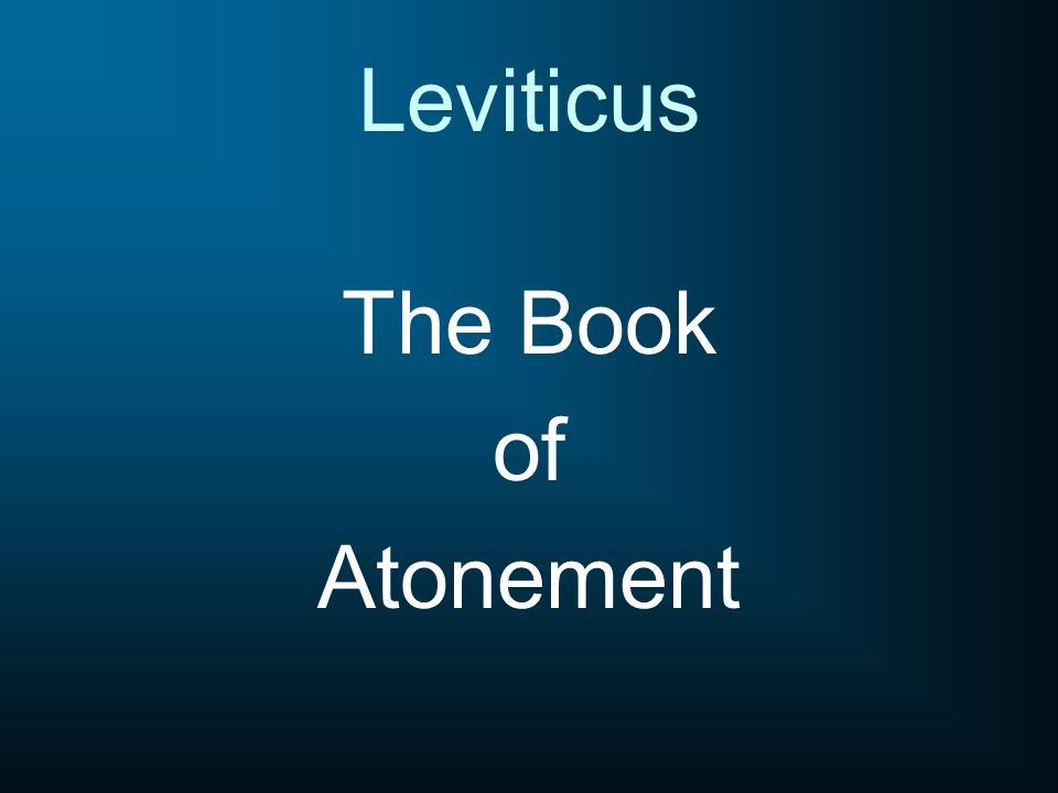 The Book of Atonement Leviticus