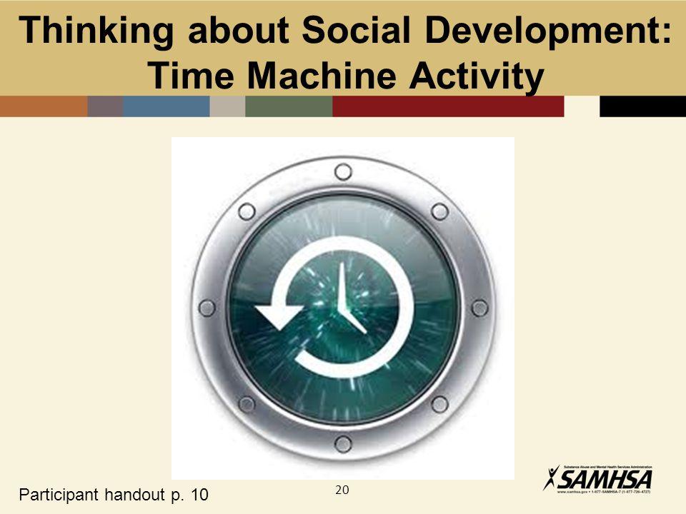 20 Thinking about Social Development: Time Machine Activity Participant handout p. 10