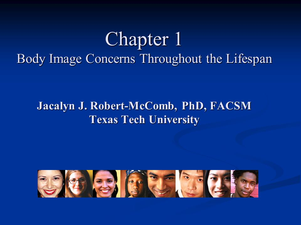 Chapter 1 Body Image Concerns Throughout the Lifespan Jacalyn J.