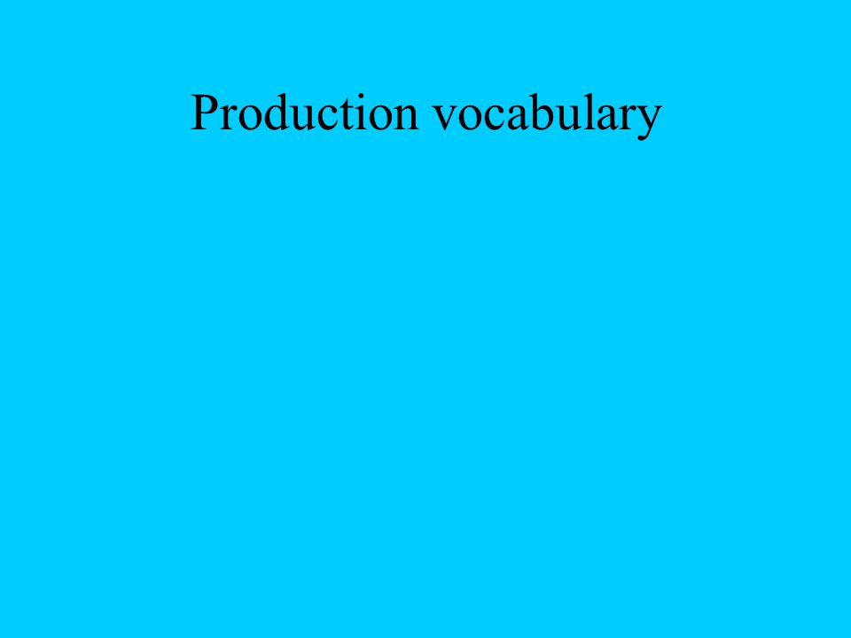 Production vocabulary