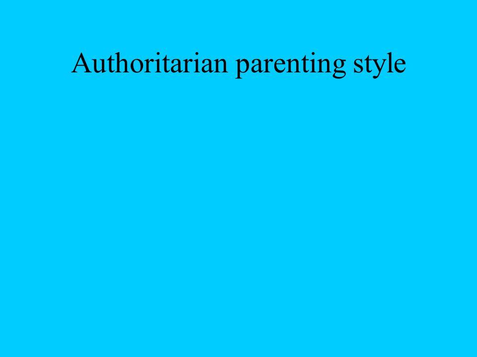 Authoritarian parenting style