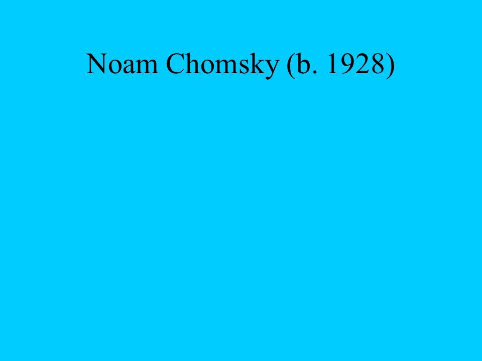 Noam Chomsky (b. 1928)