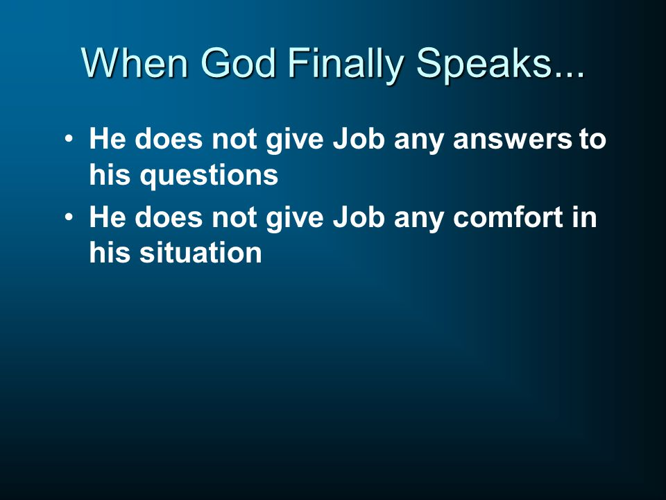 When God Finally Speaks...