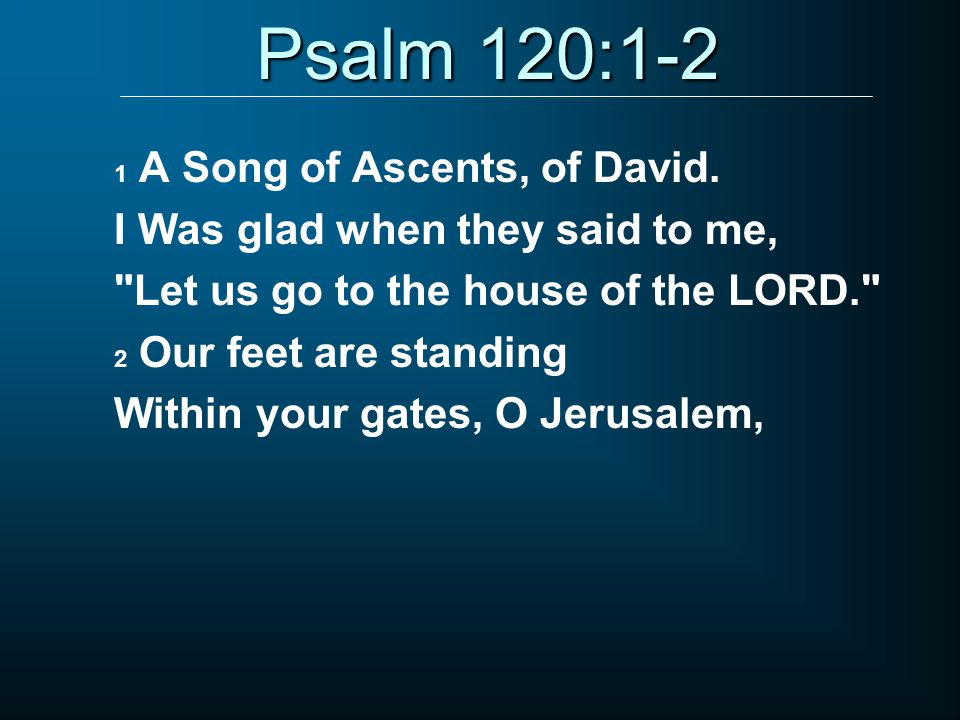 Psalm 120:1-2 1 A Song of Ascents, of David.