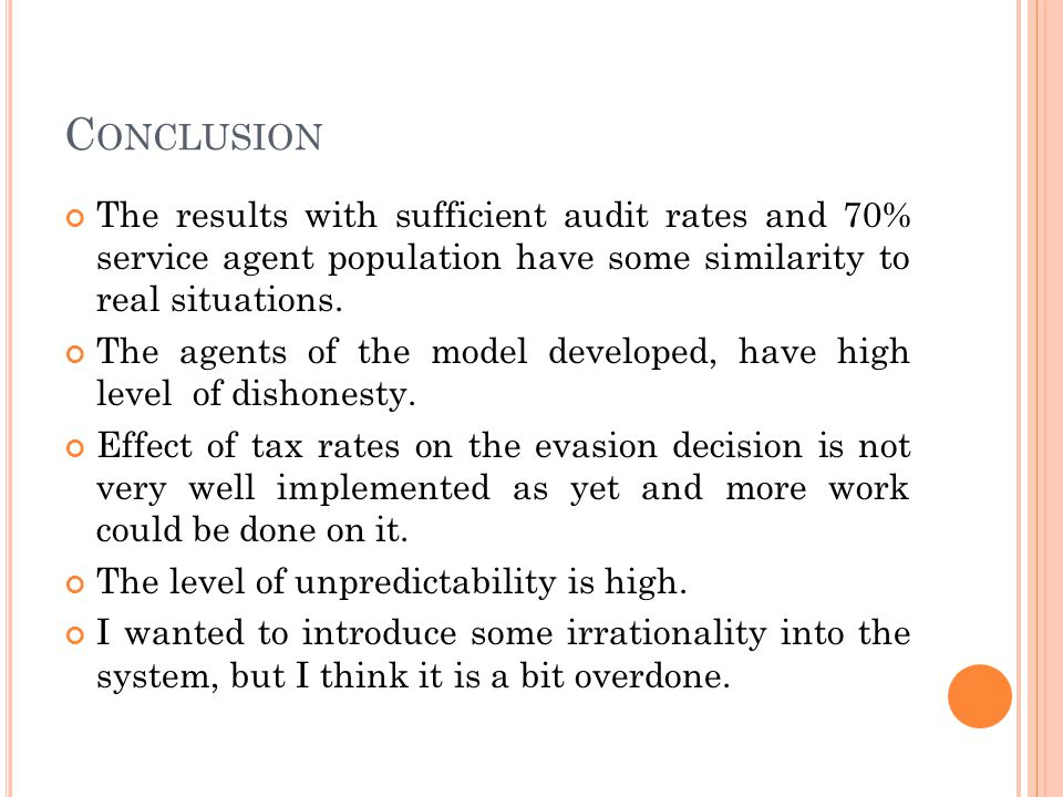 C ONCLUSION The results with sufficient audit rates and 70% service agent population have some similarity to real situations.