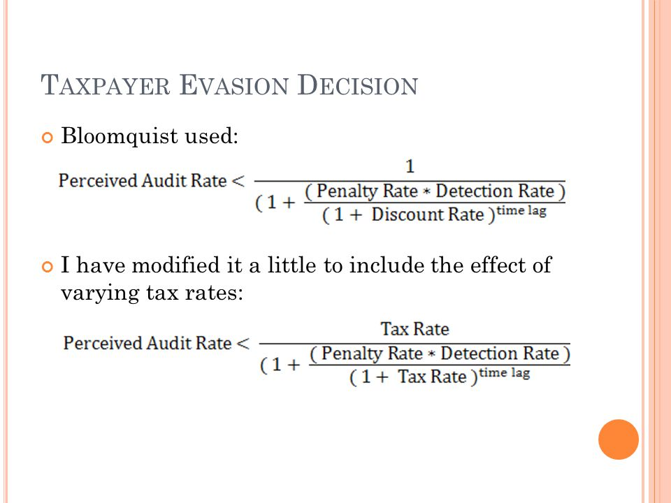 T AXPAYER E VASION D ECISION Bloomquist used: I have modified it a little to include the effect of varying tax rates: