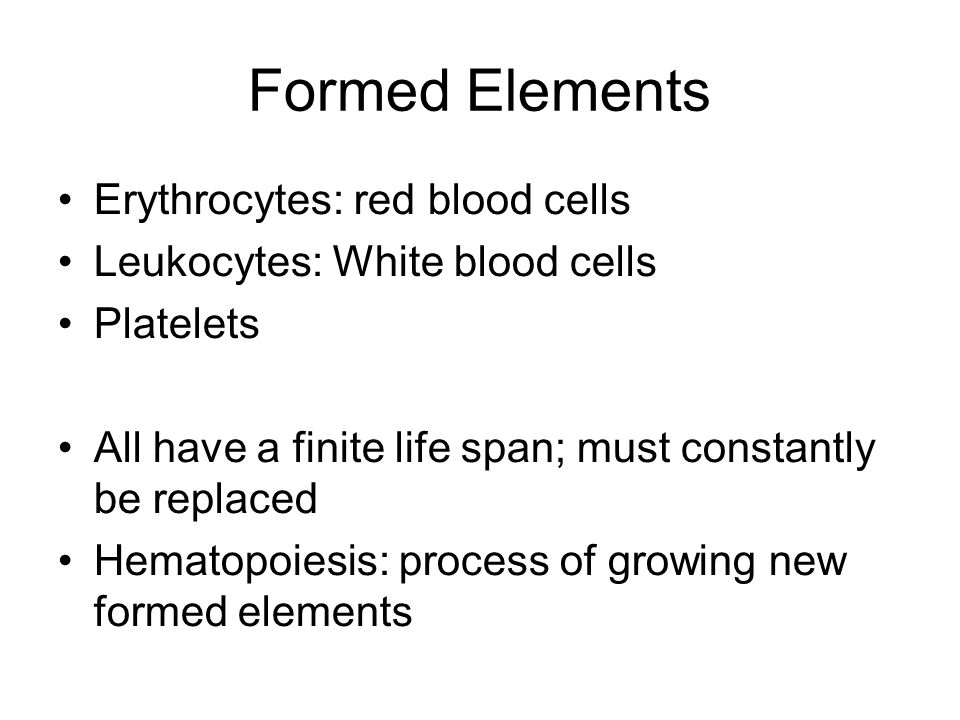 Erythrocytes (RBCs) ~5 million Primarily responsible for tissue oxygenation Lifespan = 120 days Hemoglobin (Hgb) ~15 grams –Hb A: adult –Hb F: fetal –Hb: S: sickle cell –Hb A1C: glycosolated