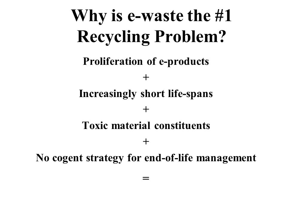 Why is e-waste the #1 Recycling Problem.