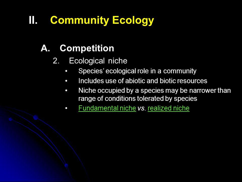 II.II.Community Ecology A. A.Competition 2.