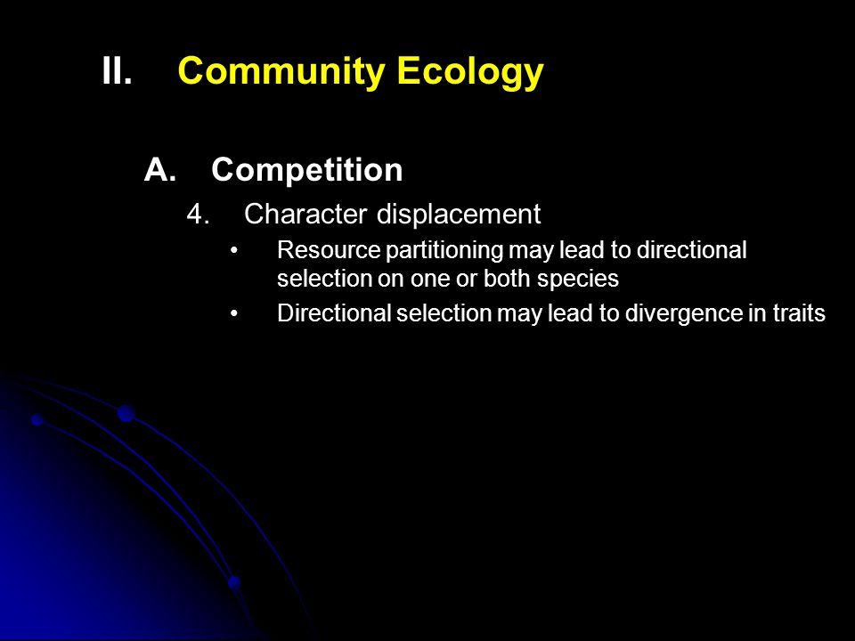 II.II.Community Ecology A. A.Competition 4.