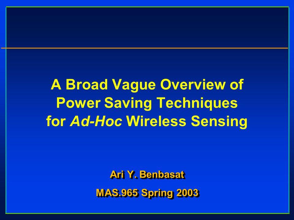 Ari Y. Benbasat MAS.965 Spring 2003 Ari Y.
