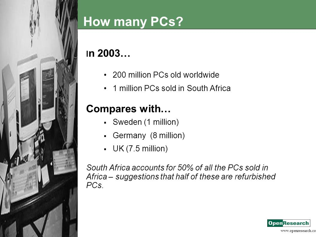 www.openresearch.co.za How many PCs.