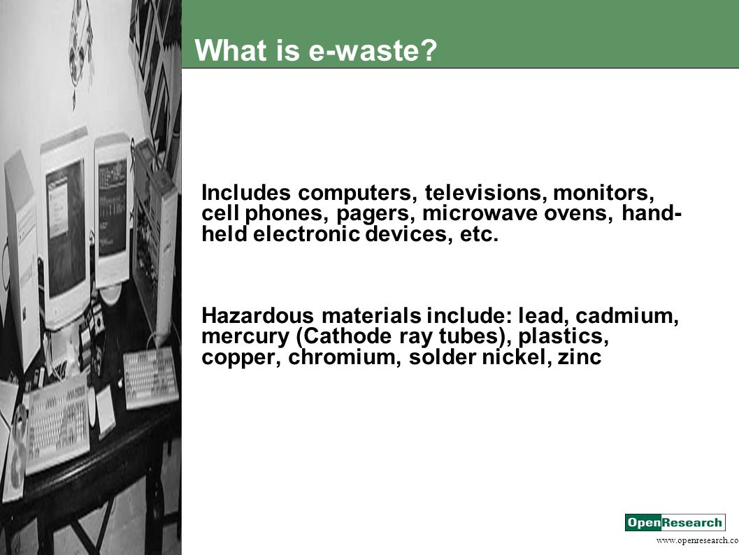 www.openresearch.co.za What is e-waste.