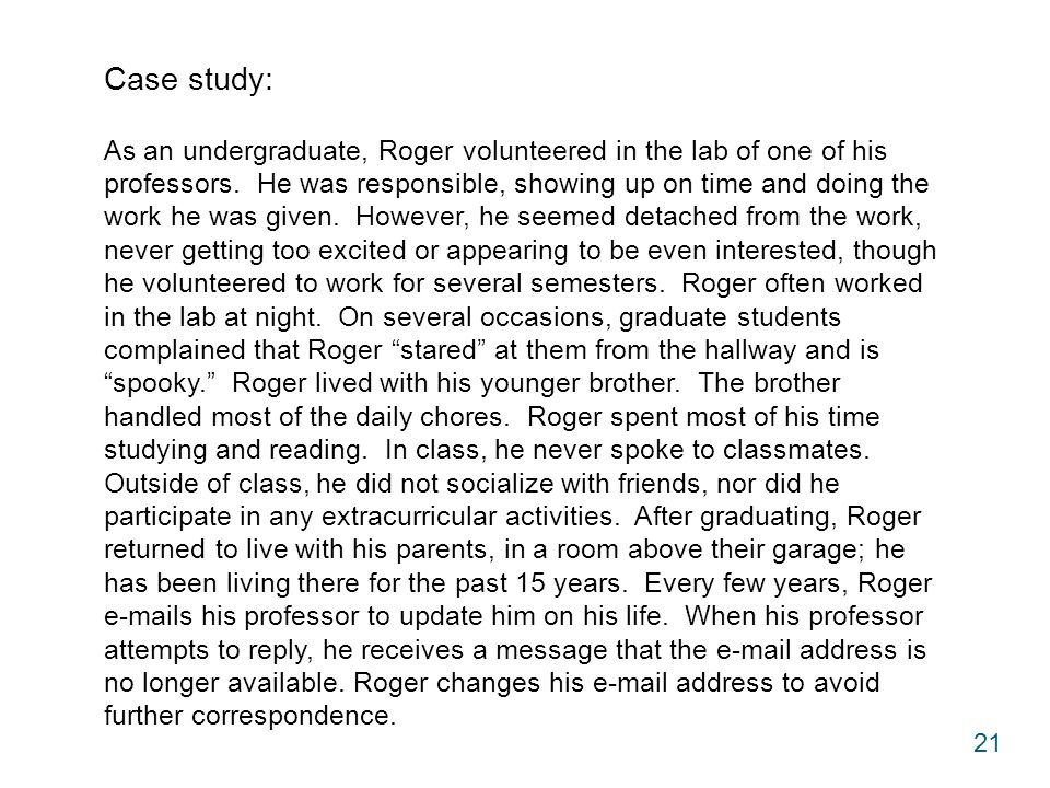 Case study: As an undergraduate, Roger volunteered in the lab of one of his professors.