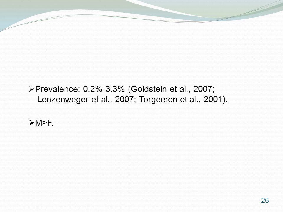  Prevalence: 0.2%-3.3% (Goldstein et al., 2007; Lenzenweger et al., 2007; Torgersen et al., 2001).