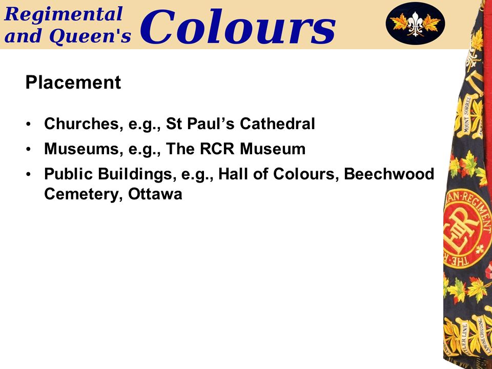 Placement Churches, e.g., St Paul's Cathedral Museums, e.g., The RCR Museum Public Buildings, e.g., Hall of Colours, Beechwood Cemetery, Ottawa