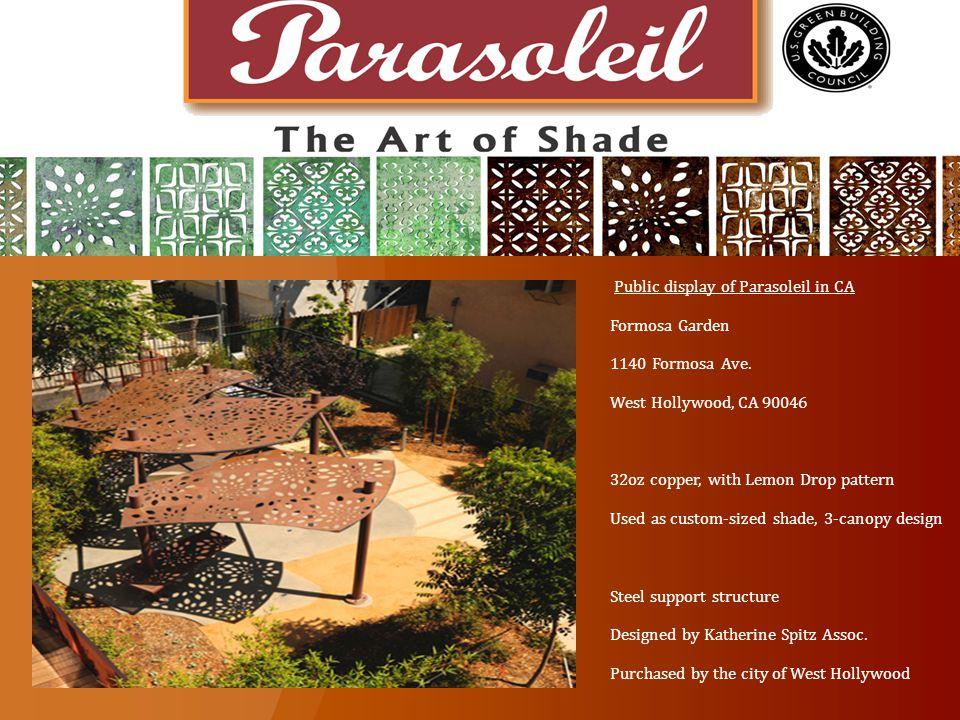 Public display of Parasoleil in CA Formosa Garden 1140 Formosa Ave.