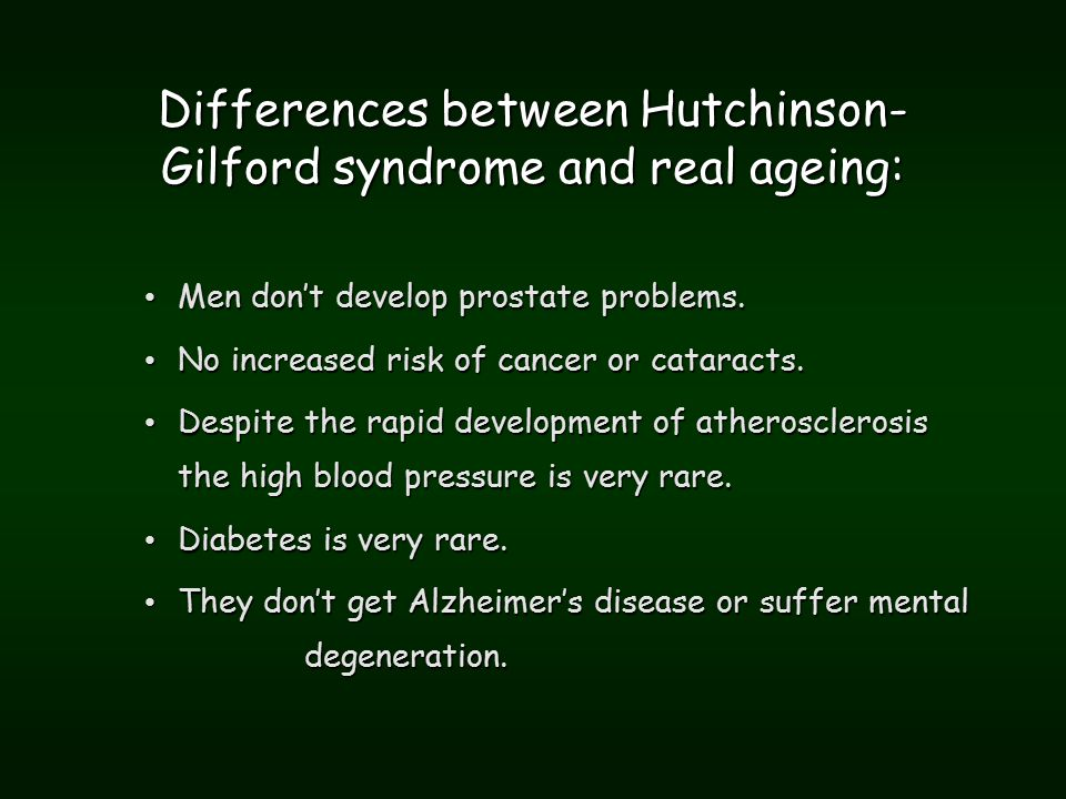 Differences between Hutchinson- Gilford syndrome and real ageing: Men don't develop prostate problems.