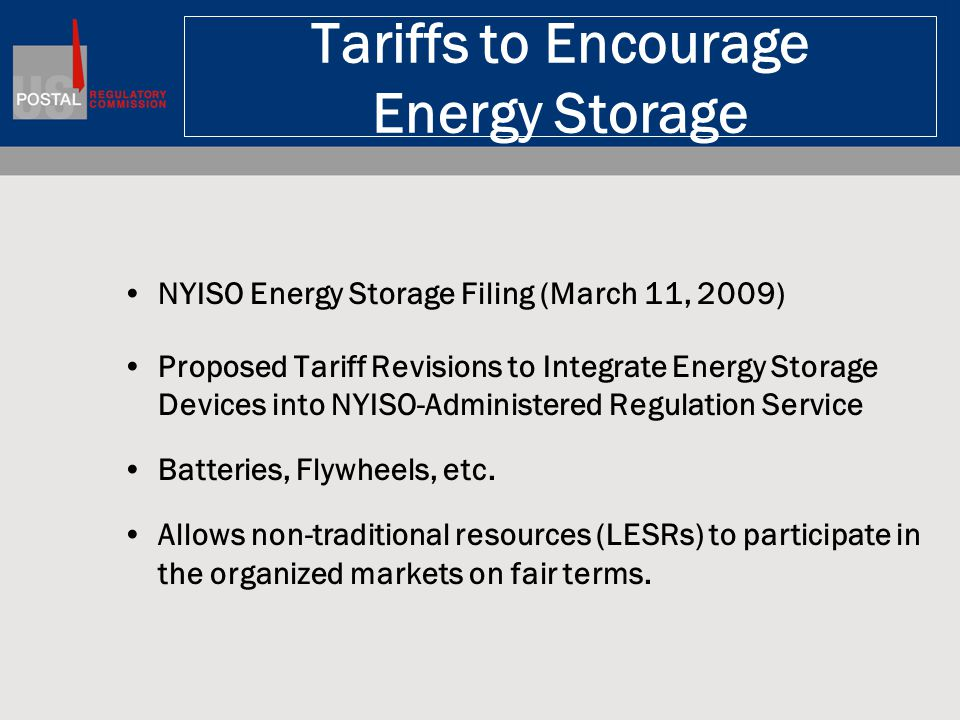 Tariffs to Encourage Energy Storage NYISO Energy Storage Filing (March 11, 2009) Proposed Tariff Revisions to Integrate Energy Storage Devices into NY