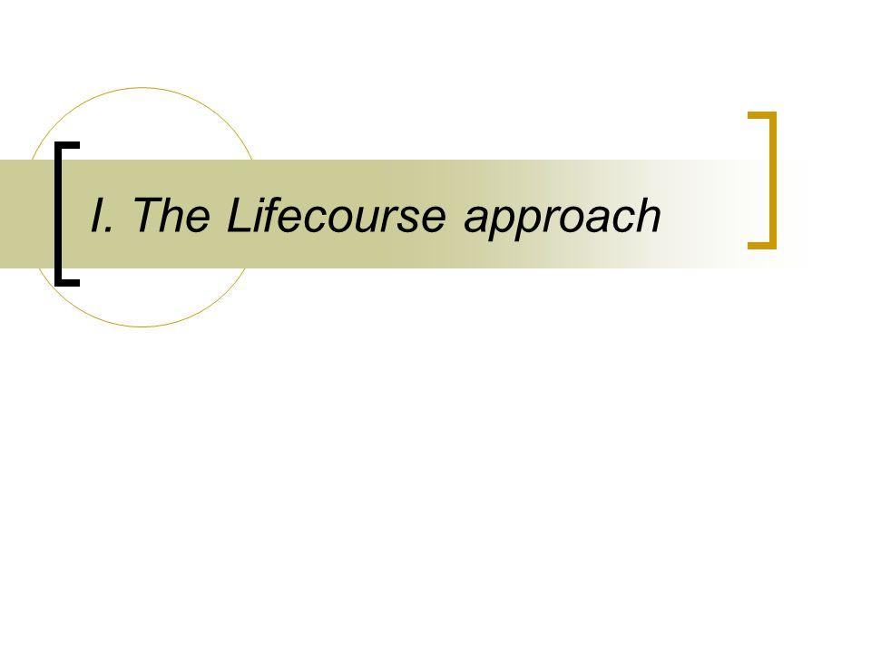 I. The Lifecourse approach