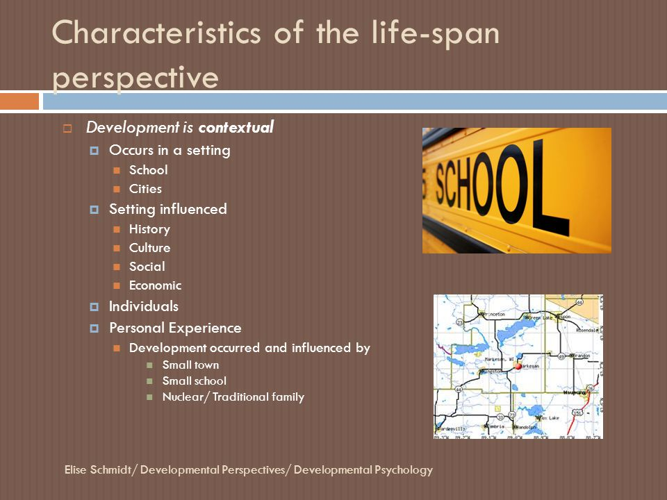 Characteristics of the life-span perspective  Development involves growth, maintenance, and regulation of loss  Conflicts and competition Growth Maintenance Regulation of loss  Center stage in mid & late adulthood  Example An adolescent grows in physical activity and as an adult they try to maintain it.