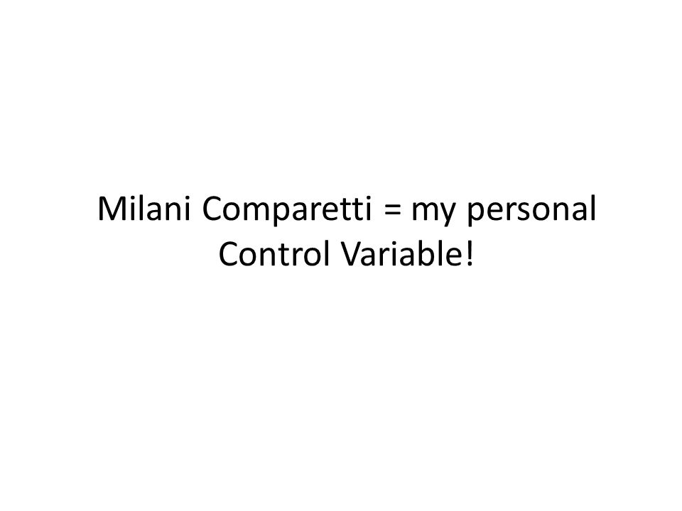 Milani Comparetti = my personal Control Variable!