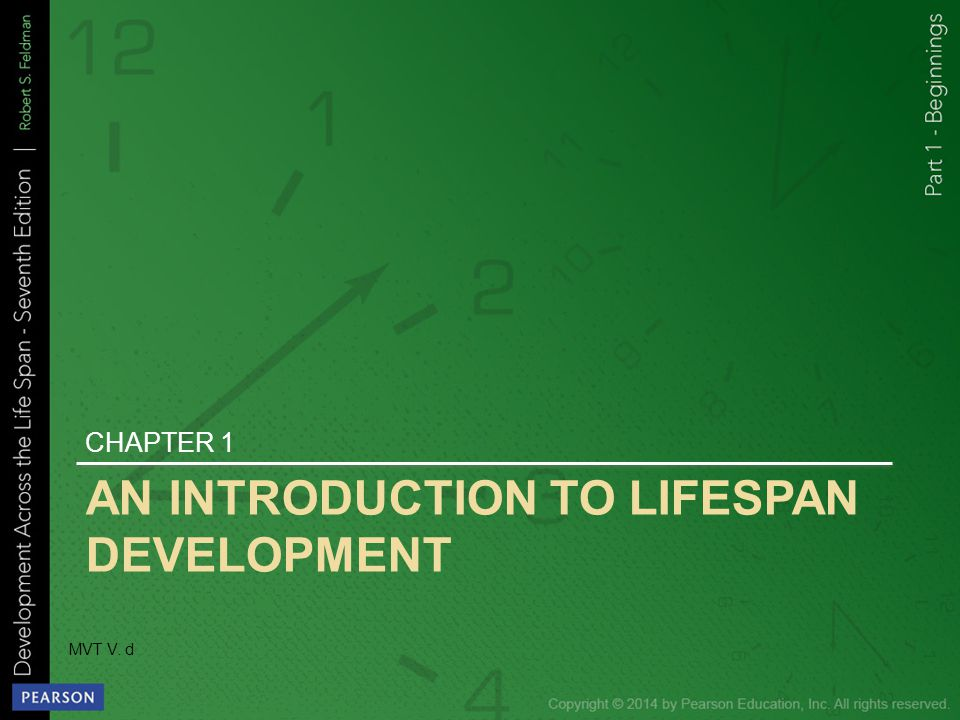 AN INTRODUCTION TO LIFESPAN DEVELOPMENT CHAPTER 1 MVT V. d
