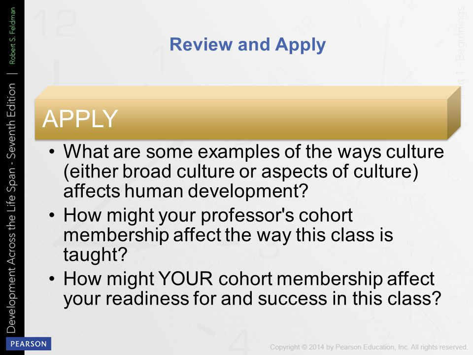 Review and Apply APPLY What are some examples of the ways culture (either broad culture or aspects of culture) affects human development.