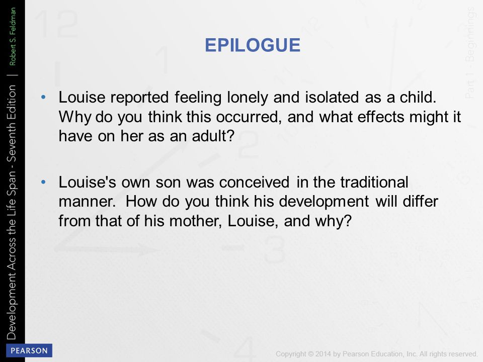 EPILOGUE Louise reported feeling lonely and isolated as a child.