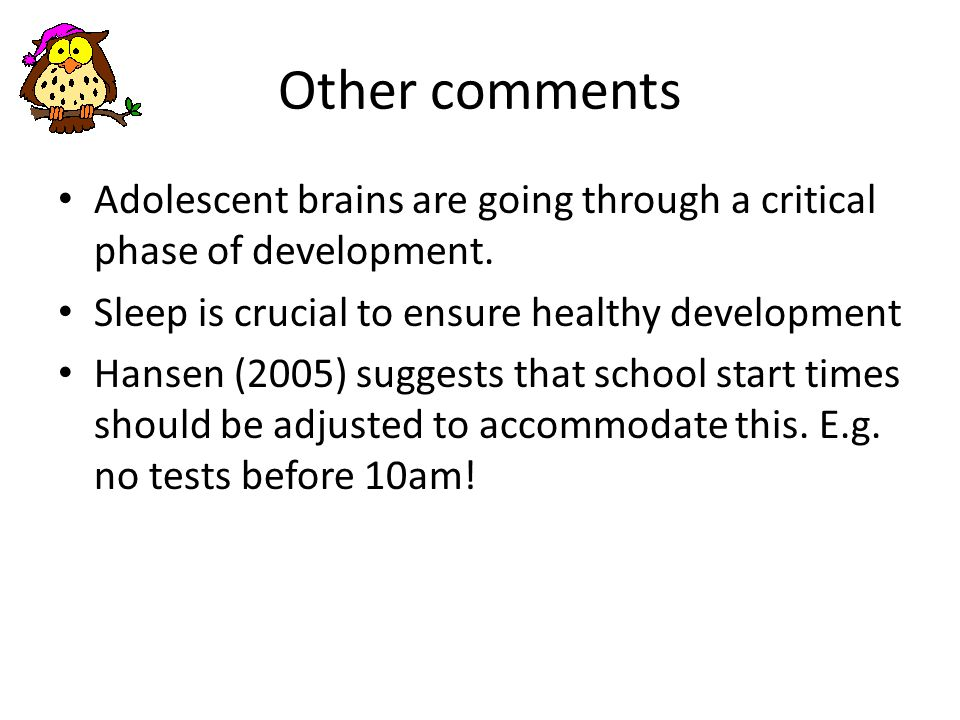 Other comments Adolescent brains are going through a critical phase of development.