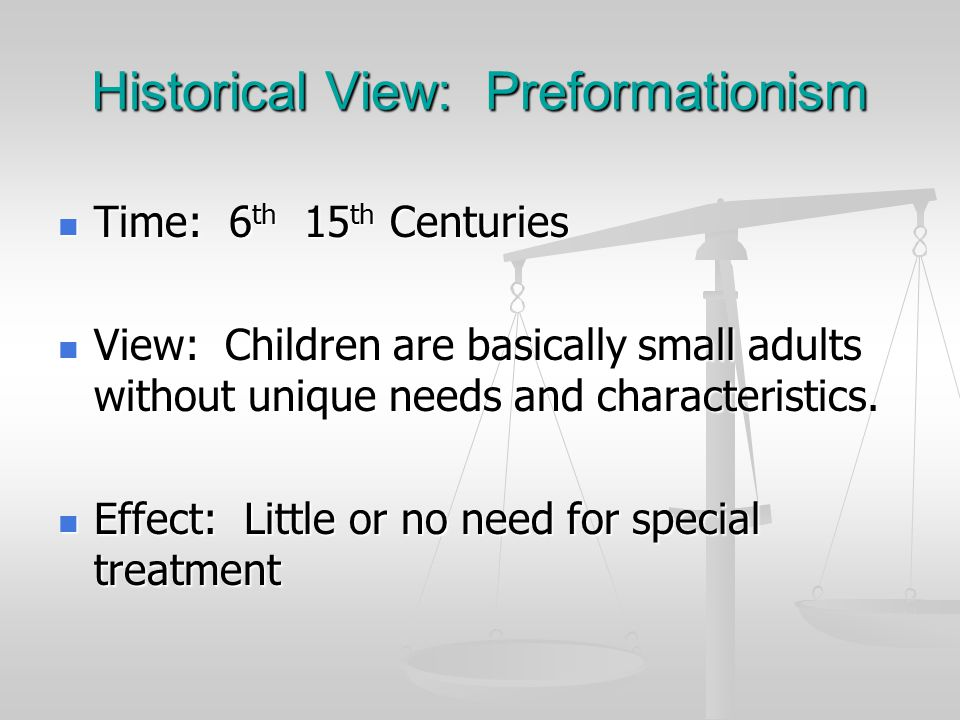 Historical View - Original Sin Time: 16 th Century (Puritan) Time: 16 th Century (Puritan) View: Children are born sinful and more apt to grow up to do evil than good.