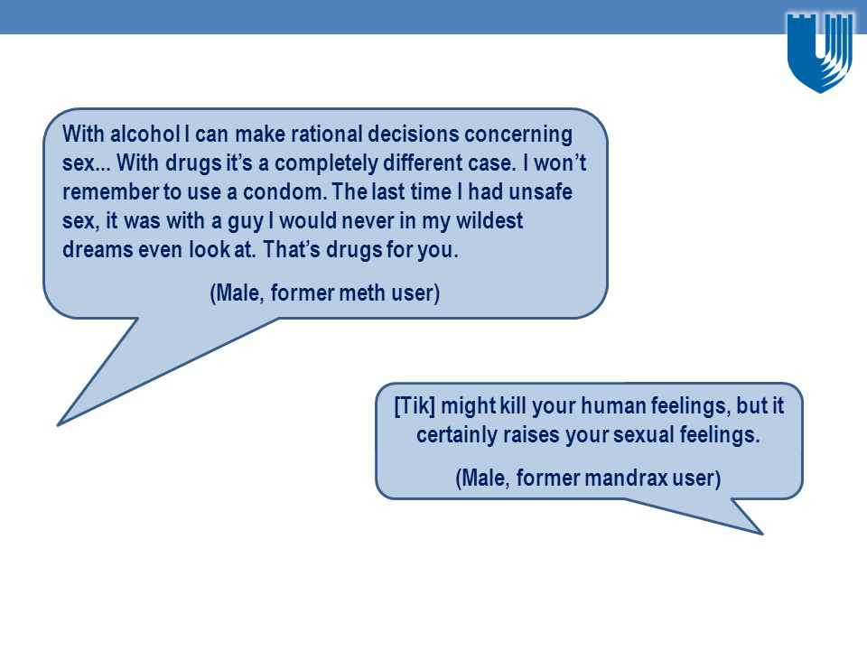 With alcohol I can make rational decisions concerning sex...
