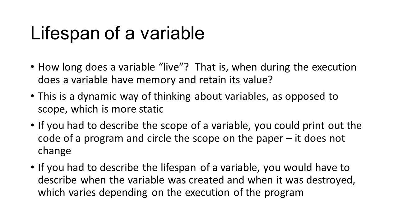 Lifespan of a variable How long does a variable live .