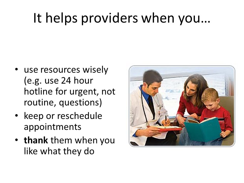 It helps providers when you… use resources wisely (e.g.