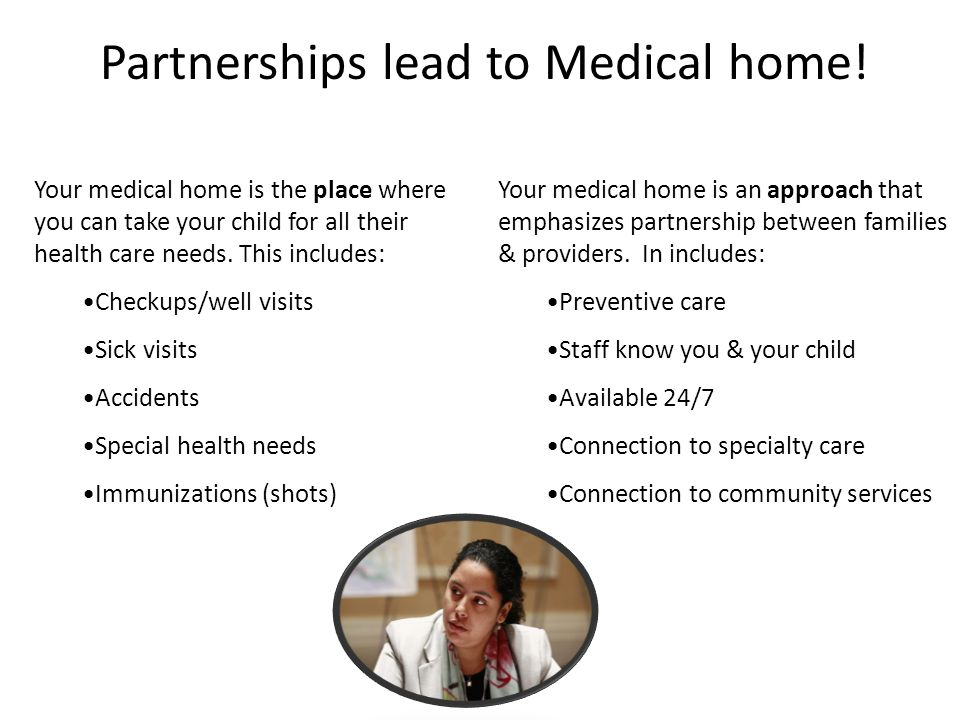 Partnerships lead to Medical home.