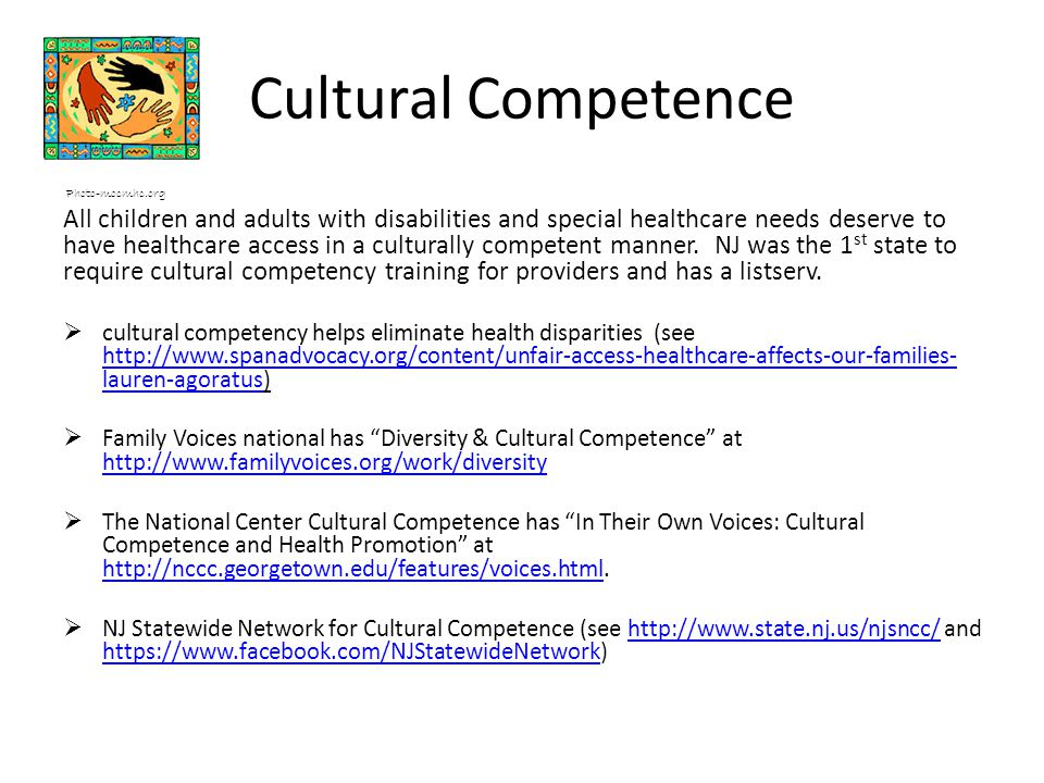 Cultural Competence Photo-mocmhc.org All children and adults with disabilities and special healthcare needs deserve to have healthcare access in a culturally competent manner.