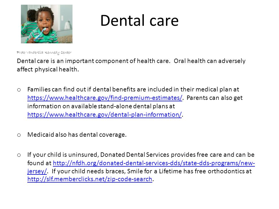 Dental care Photo Vanderbilt Kennedy Center Dental care is an important component of health care.