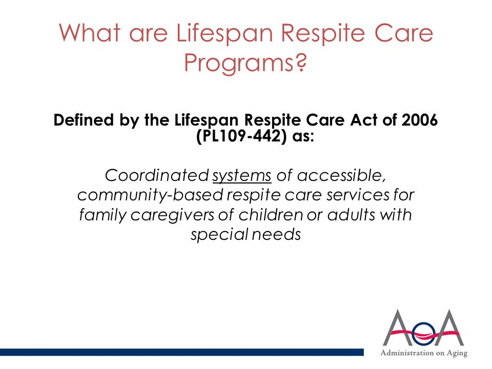 Federal Program Objectives Enhance and Expand Respite Services Improve Coordination and Dissemination Improve Access and Fill Service Gaps Improve Overall Service Quality Volunteer Recruitment, Training & Retention Raise Public Awareness