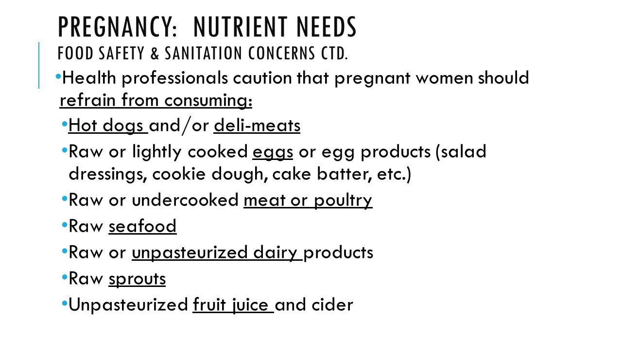 PREGNANCY: NUTRIENT NEEDS FOOD SAFETY & SANITATION CONCERNS CTD.
