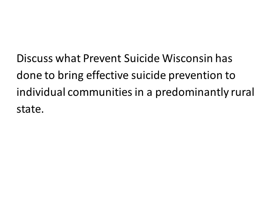 Discuss what Prevent Suicide Wisconsin has done to bring effective suicide prevention to individual communities in a predominantly rural state.
