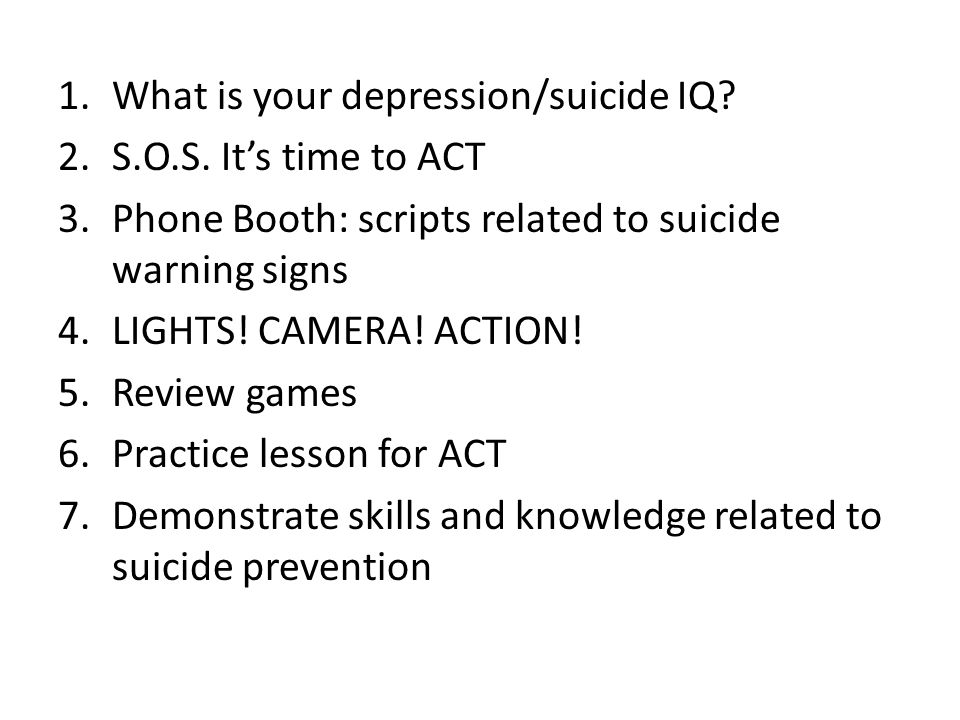 1.What is your depression/suicide IQ. 2.S.O.S.