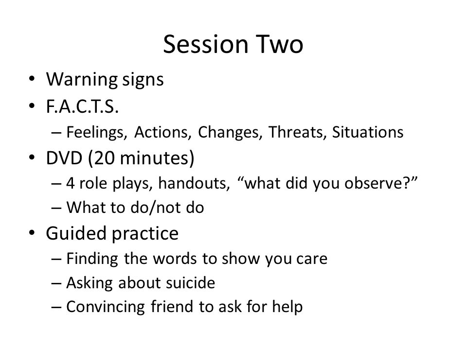 Session Two Warning signs F.A.C.T.S.