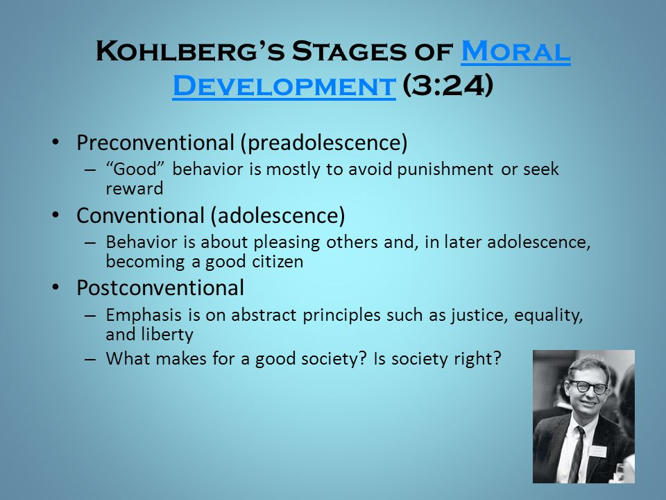 """Kohlberg's Stages of Moral Development (3:24)Moral Development Preconventional (preadolescence) – """"Good"""" behavior is mostly to avoid punishment or see"""